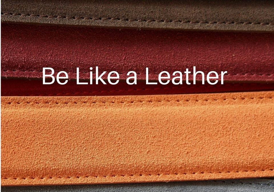Be Like a Leather