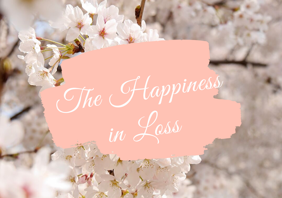 The Happiness in Loss